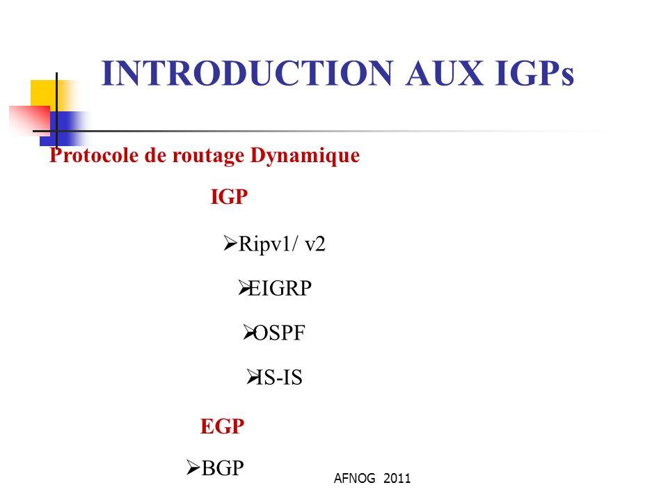 INTRODUCTION AUX IGPs Protocole de routage Dynamique IGP Ripv1/ v2