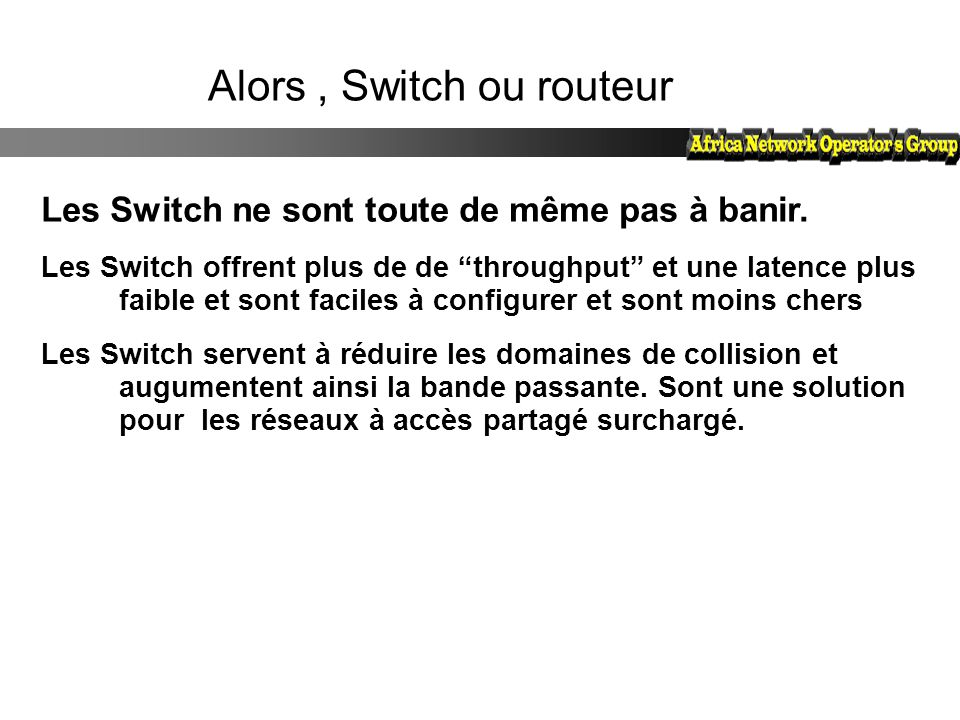 Alors , Switch ou routeur