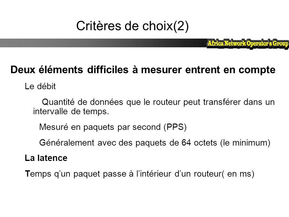 Critères de choix(2) Deux éléments difficiles à mesurer entrent en compte. Le débit.