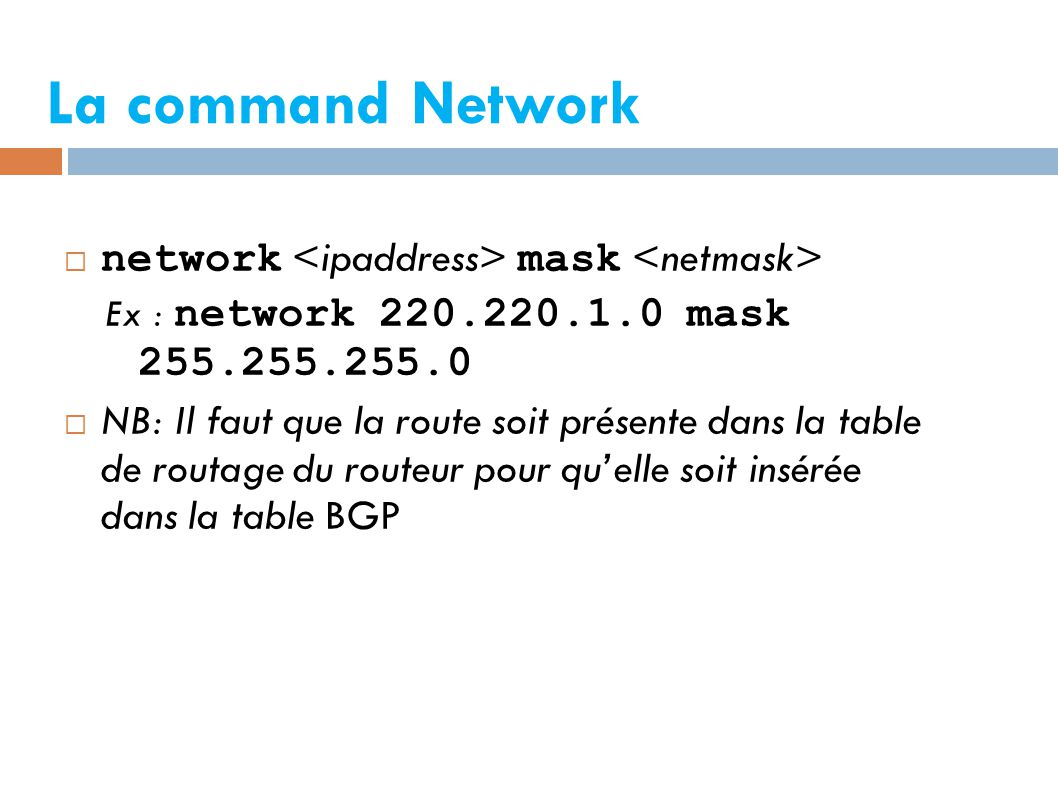 La command Network network <ipaddress> mask <netmask>