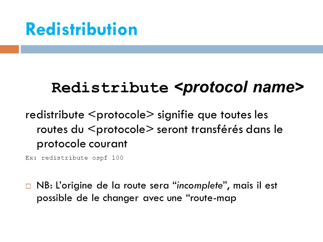 Redistribution Redistribute <protocol name>