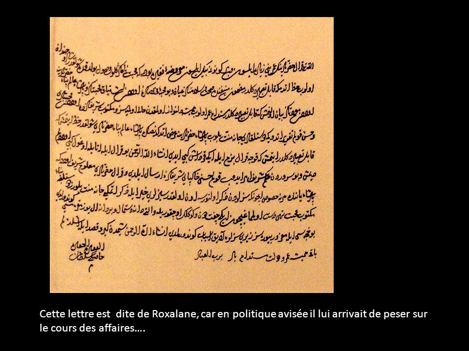 Cette lettre est dite de Roxalane, car en politique avisée il lui arrivait de peser sur