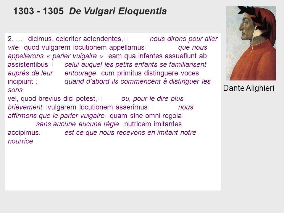 1303 - 1305 De Vulgari Eloquentia