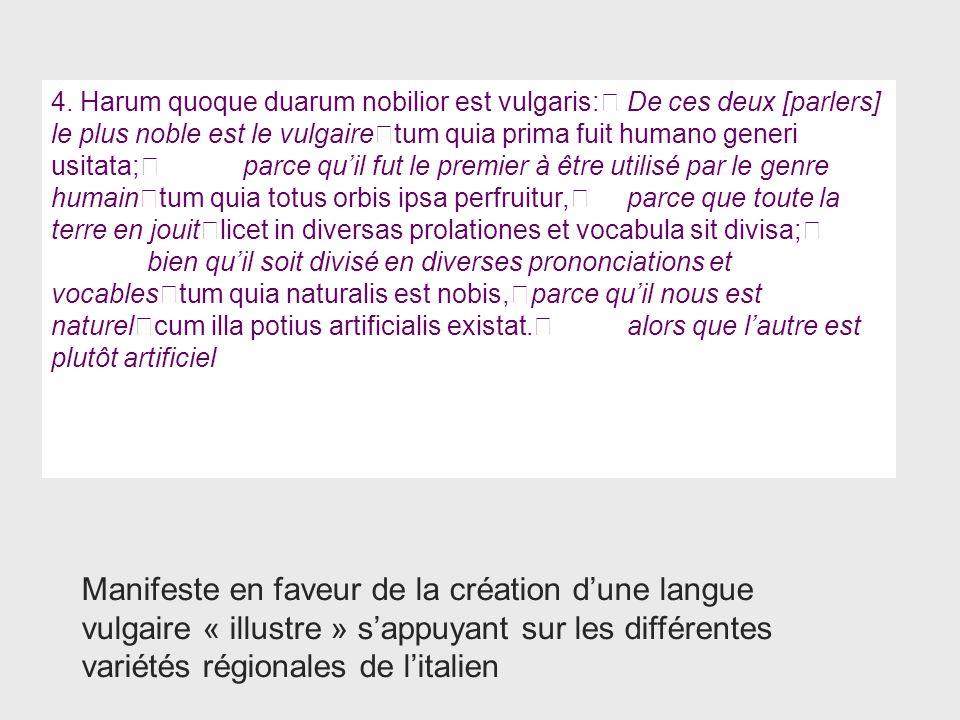 4. Harum quoque duarum nobilior est vulgaris:
