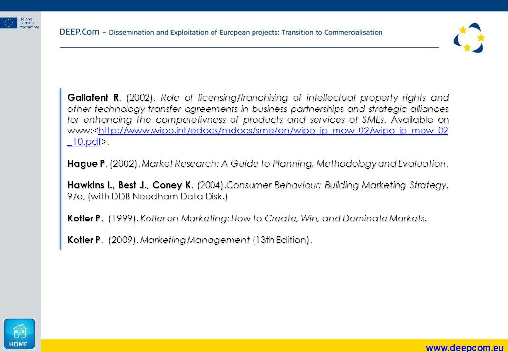 Gallafent R. (2002). Role of licensing/franchising of intellectual property rights and other technology transfer agreements in business partnerships and strategic alliances for enhancing the competetivness of products and services of SMEs. Available on www:<http://www.wipo.int/edocs/mdocs/sme/en/wipo_ip_mow_02/wipo_ip_mow_02_10.pdf>.