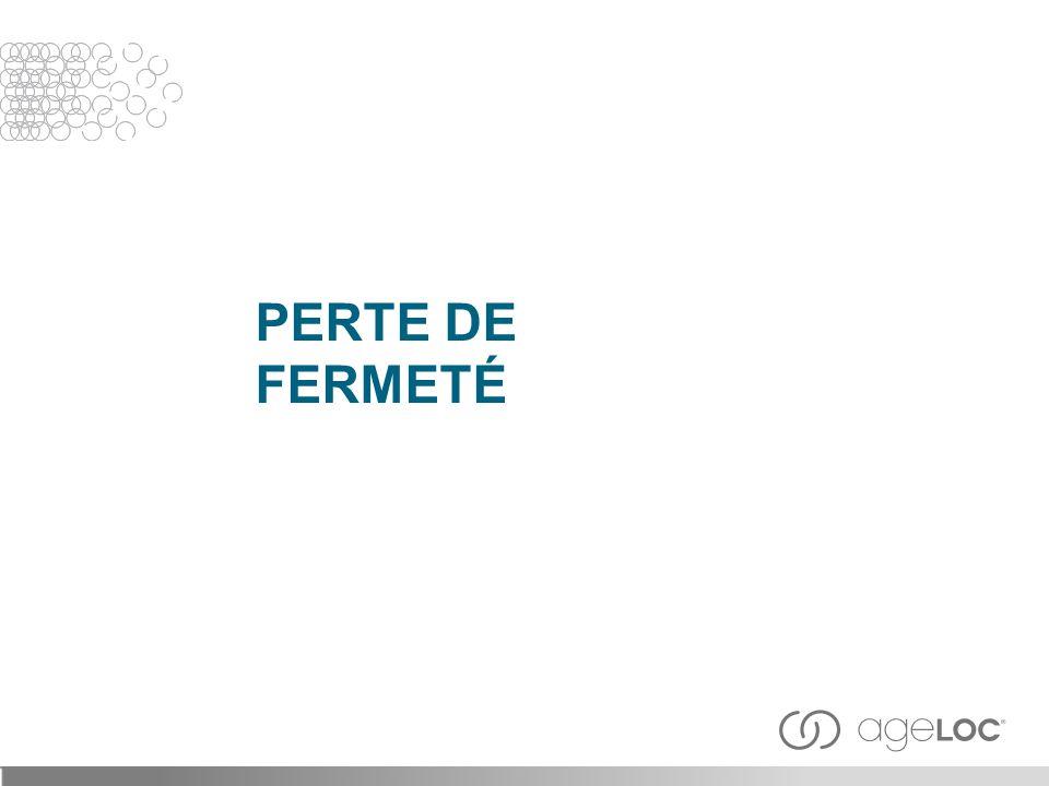 PERTE DE FERMETÉ 28