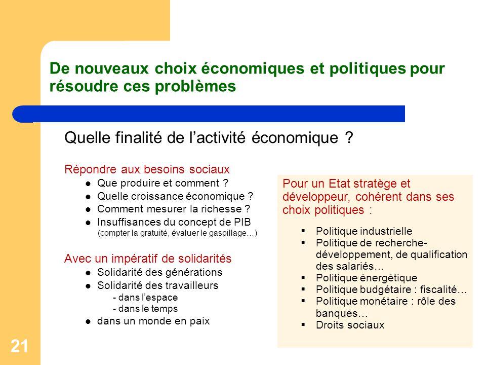 De nouveaux choix économiques et politiques pour résoudre ces problèmes