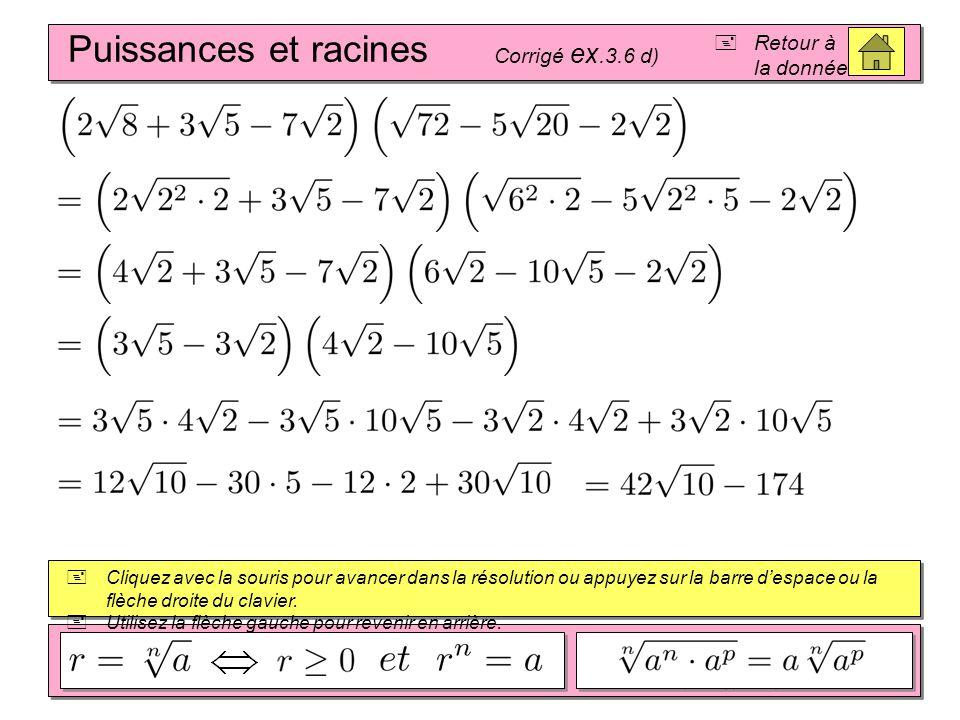 Puissances et racines Retour à la donnée Corrigé ex.3.6 d)