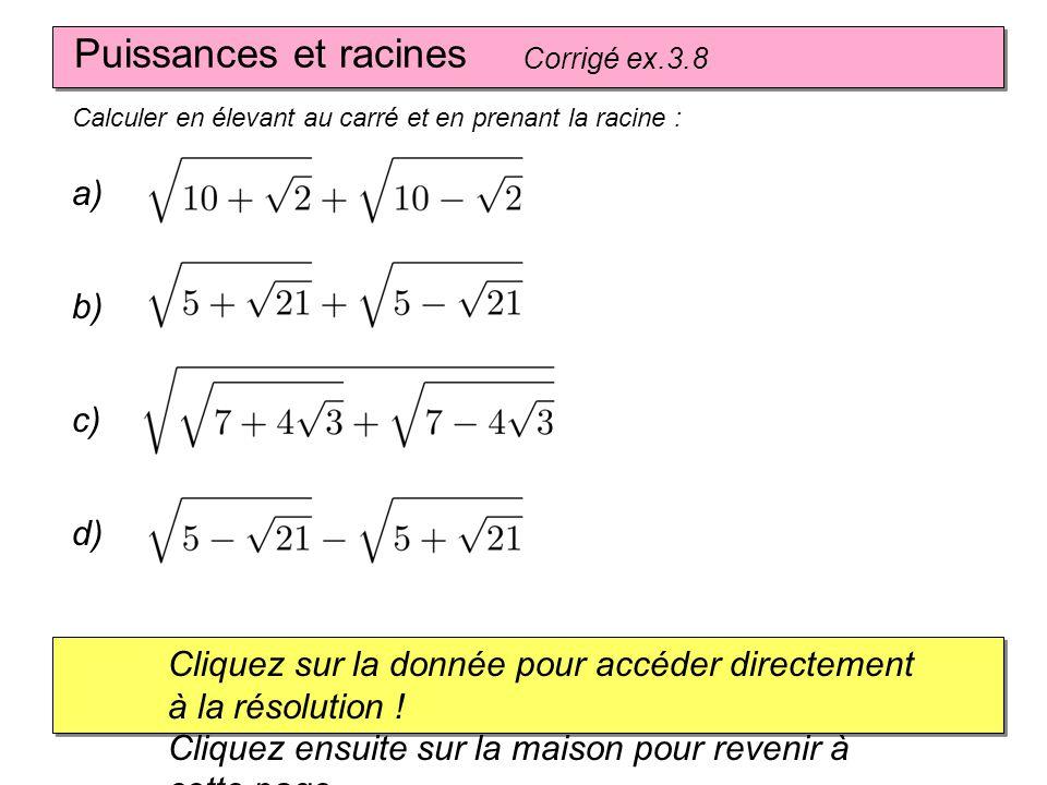 Puissances et racines a) b) c) d)