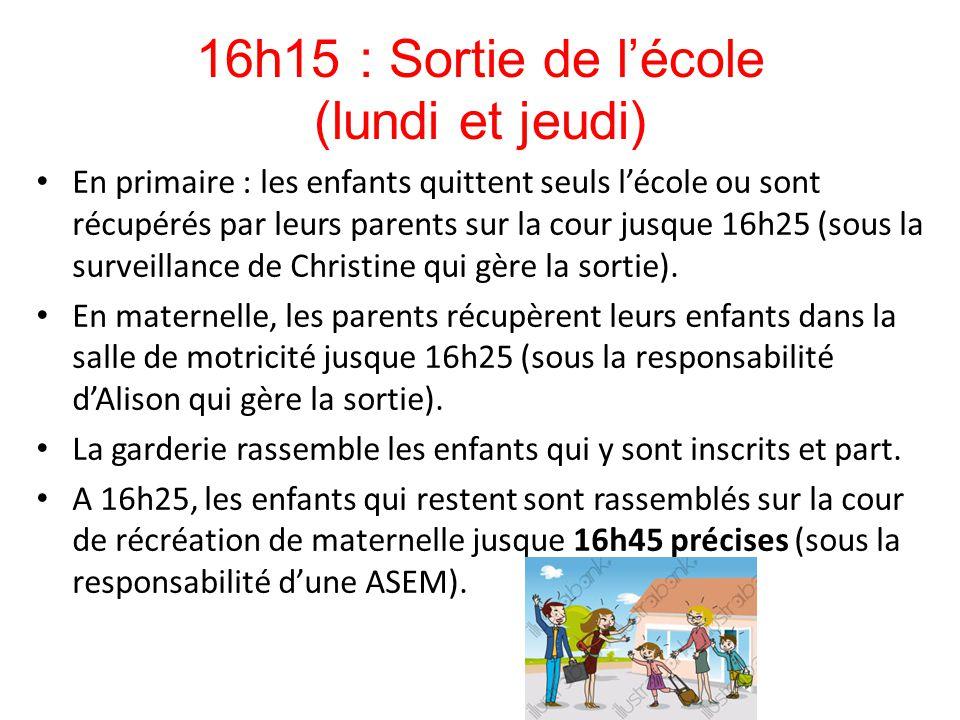 16h15 : Sortie de l'école (lundi et jeudi)