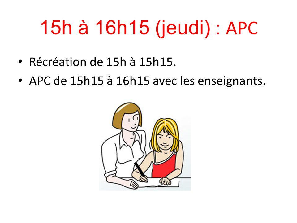 15h à 16h15 (jeudi) : APC Récréation de 15h à 15h15.
