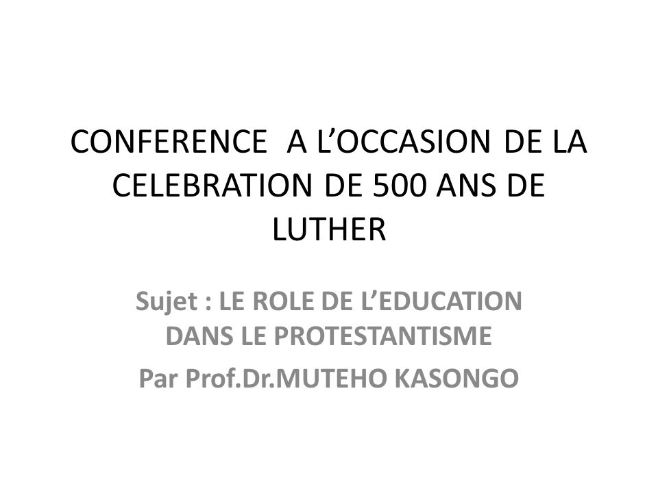 CONFERENCE A L'OCCASION DE LA CELEBRATION DE 500 ANS DE LUTHER
