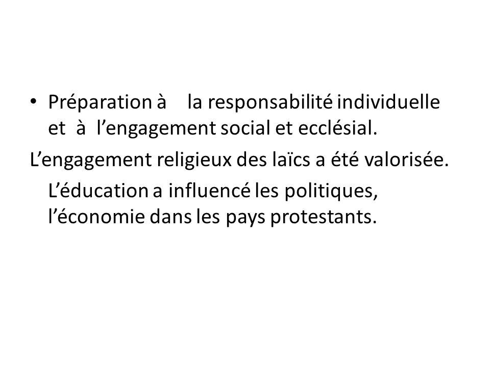 Préparation à la responsabilité individuelle et à l'engagement social et ecclésial.