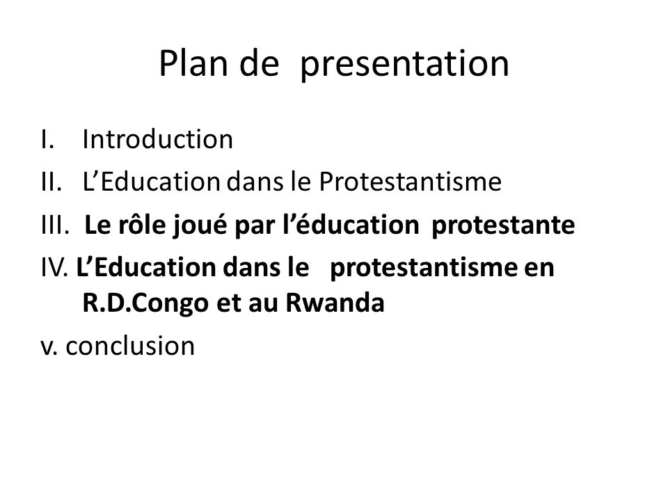 Plan de presentation Introduction L'Education dans le Protestantisme
