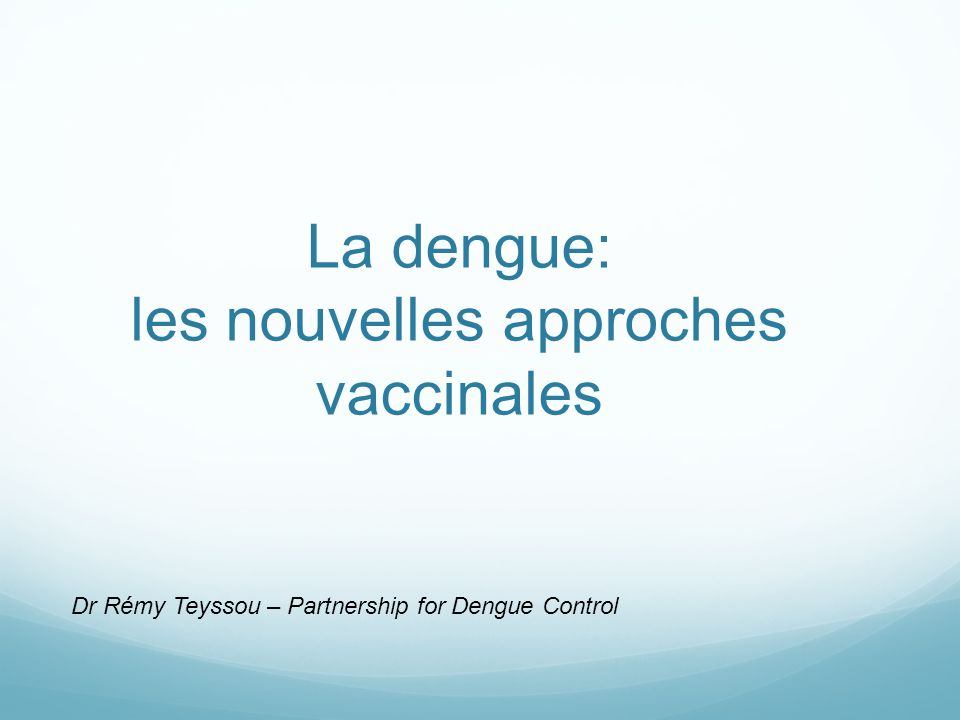 La dengue: les nouvelles approches vaccinales