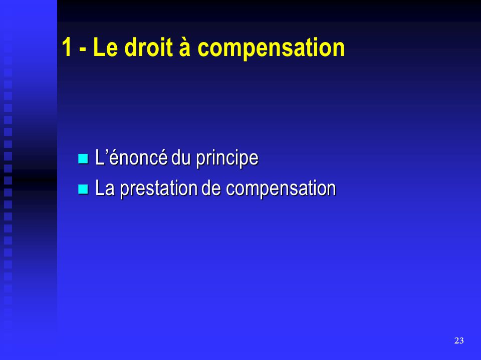 1 - Le droit à compensation
