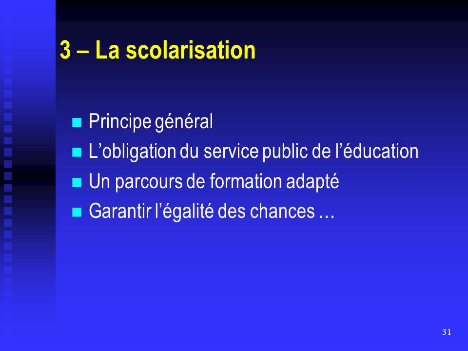 3 – La scolarisation Principe général
