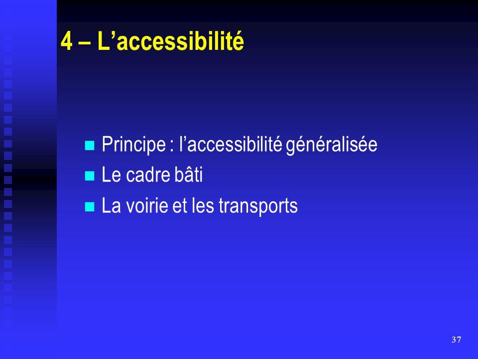 4 – L'accessibilité Principe : l'accessibilité généralisée