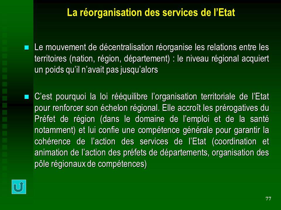La réorganisation des services de l'Etat