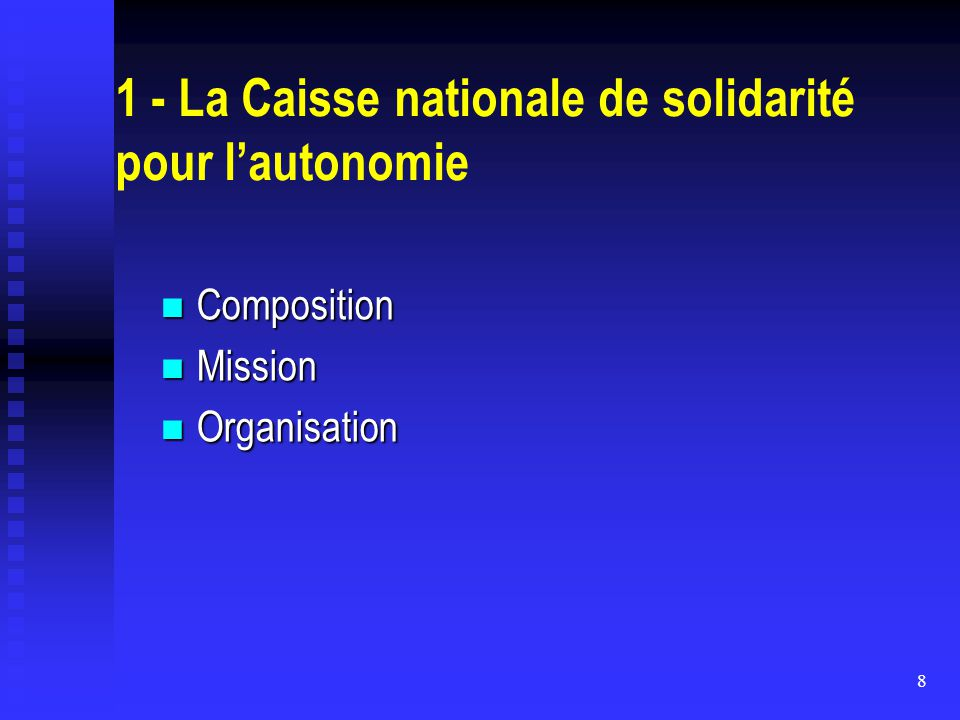 1 - La Caisse nationale de solidarité pour l'autonomie