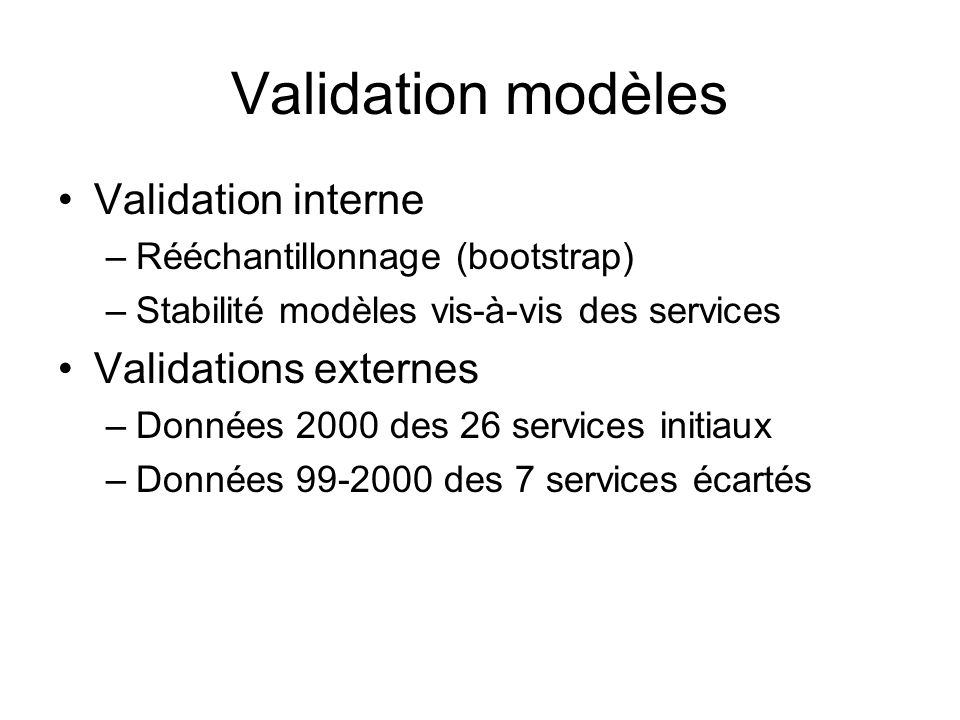 Validation modèles Validation interne Validations externes