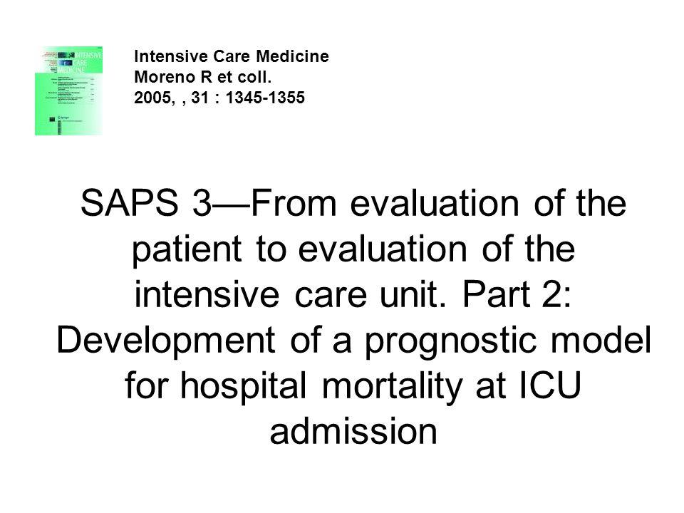 Intensive Care Medicine. Moreno R et coll. 2005, , 31 : 1345-1355.