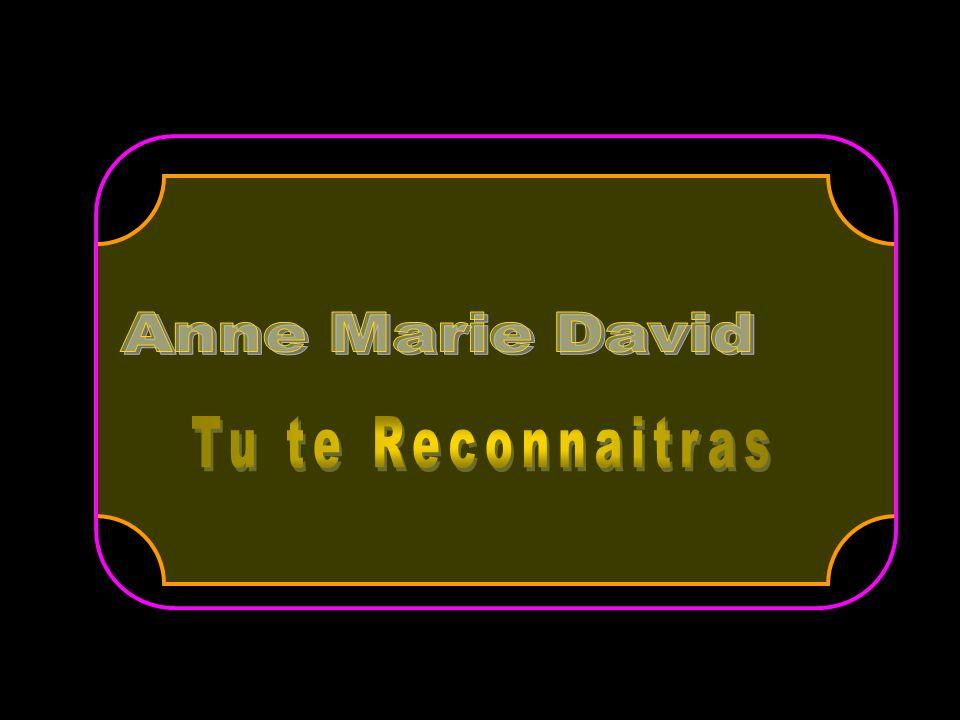 Anne Marie David Tu te Reconnaitras