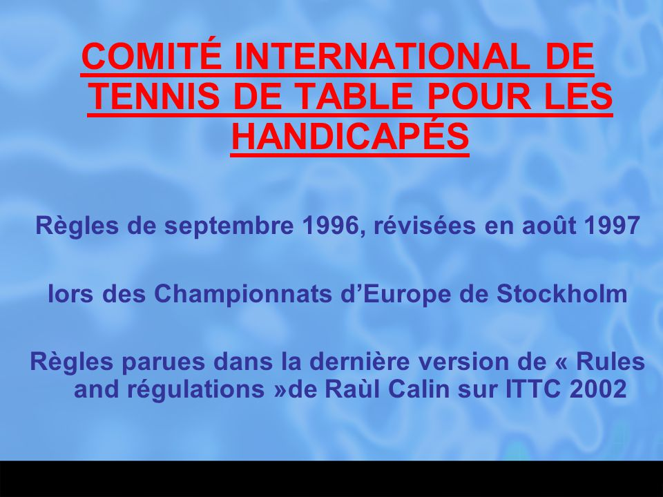 COMITÉ INTERNATIONAL DE TENNIS DE TABLE POUR LES HANDICAPÉS