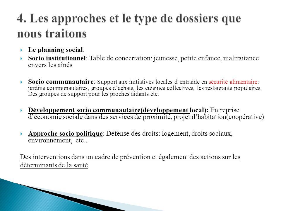 4. Les approches et le type de dossiers que nous traitons