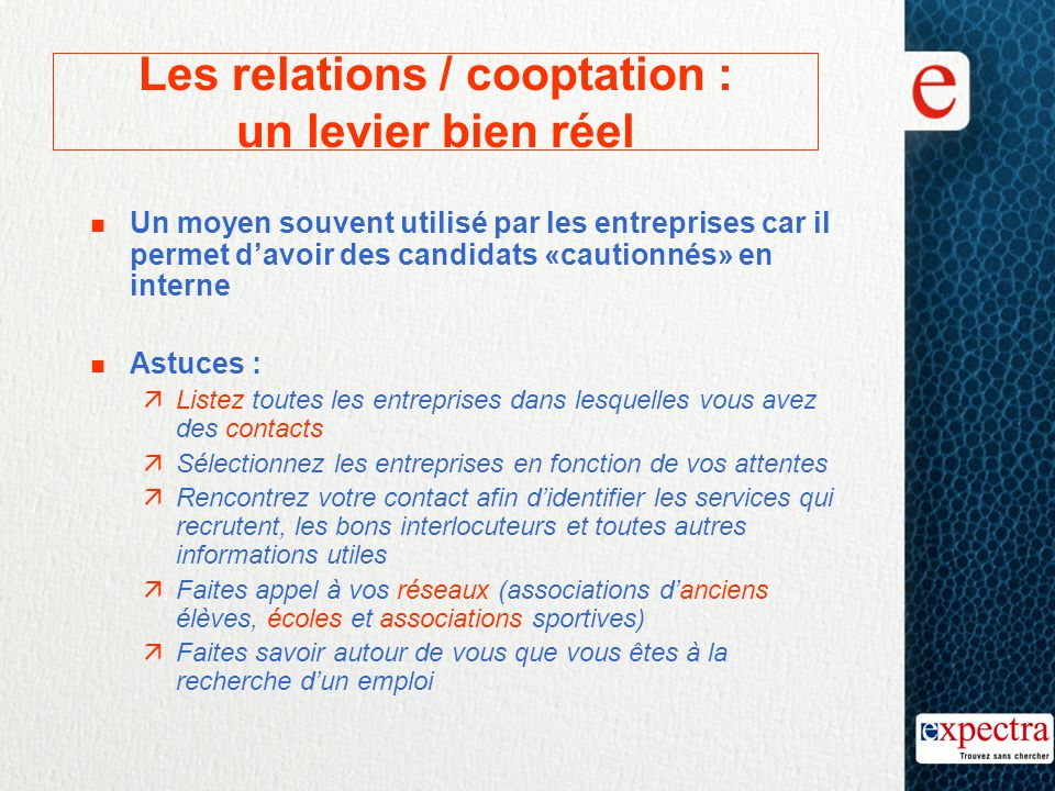 Les relations / cooptation : un levier bien réel