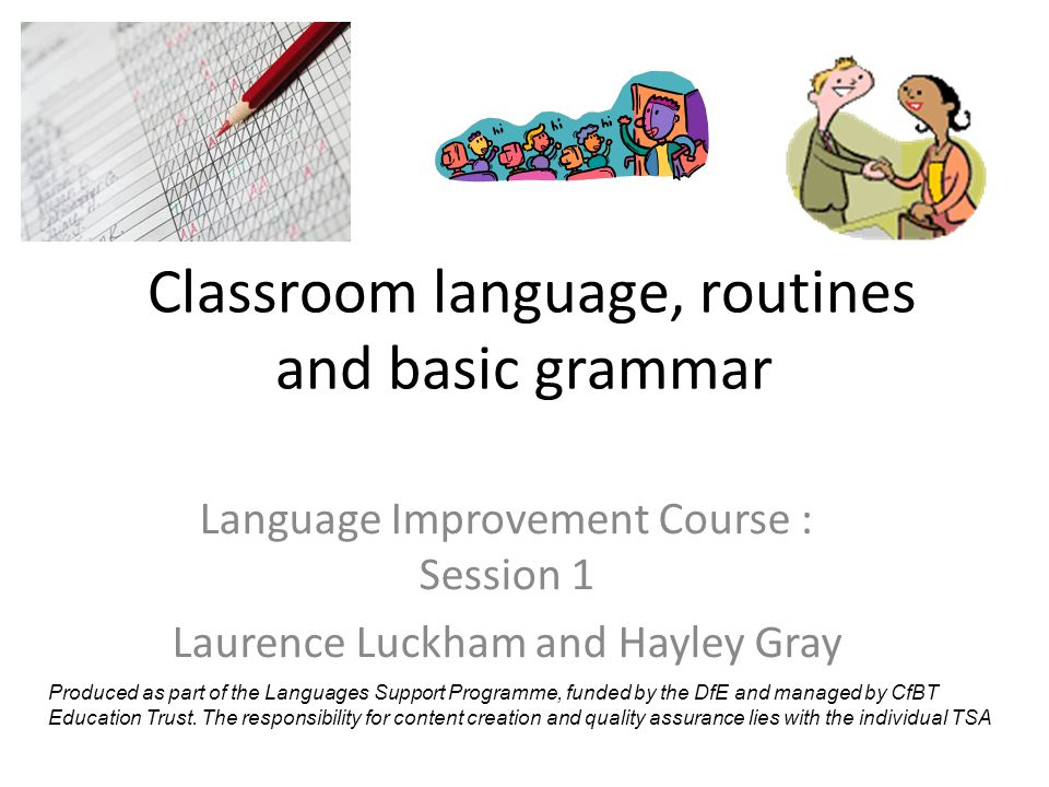 Classroom language, routines and basic grammar