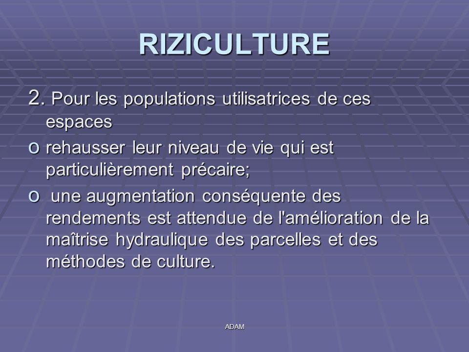 RIZICULTURE 2. Pour les populations utilisatrices de ces espaces