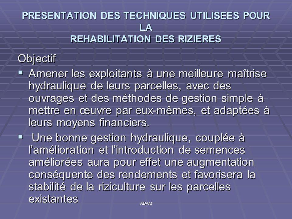 PRESENTATION DES TECHNIQUES UTILISEES POUR LA REHABILITATION DES RIZIERES
