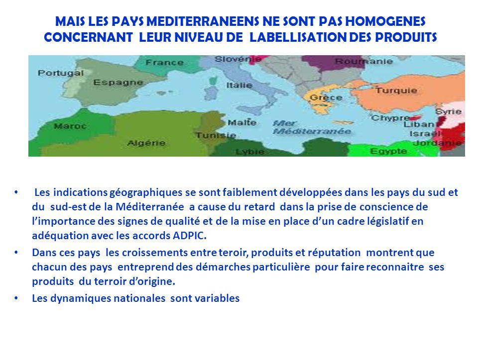 MAIS LES PAYS MEDITERRANEENS NE SONT PAS HOMOGENES CONCERNANT LEUR NIVEAU DE LABELLISATION DES PRODUITS