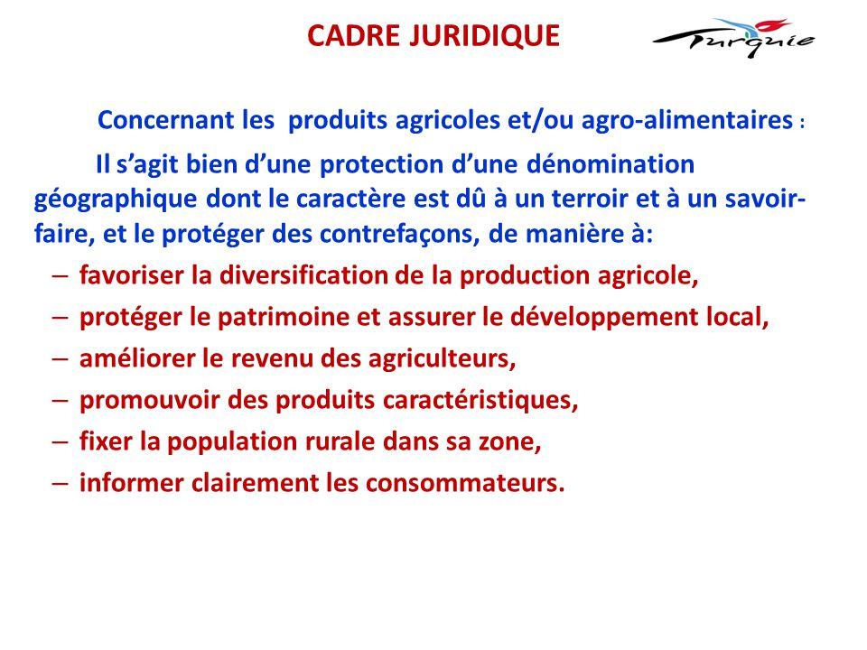 Concernant les produits agricoles et/ou agro-alimentaires :