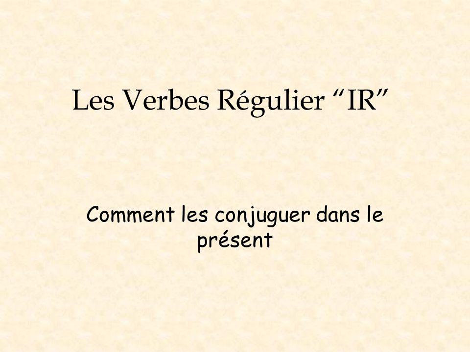 Les Verbes Régulier IR