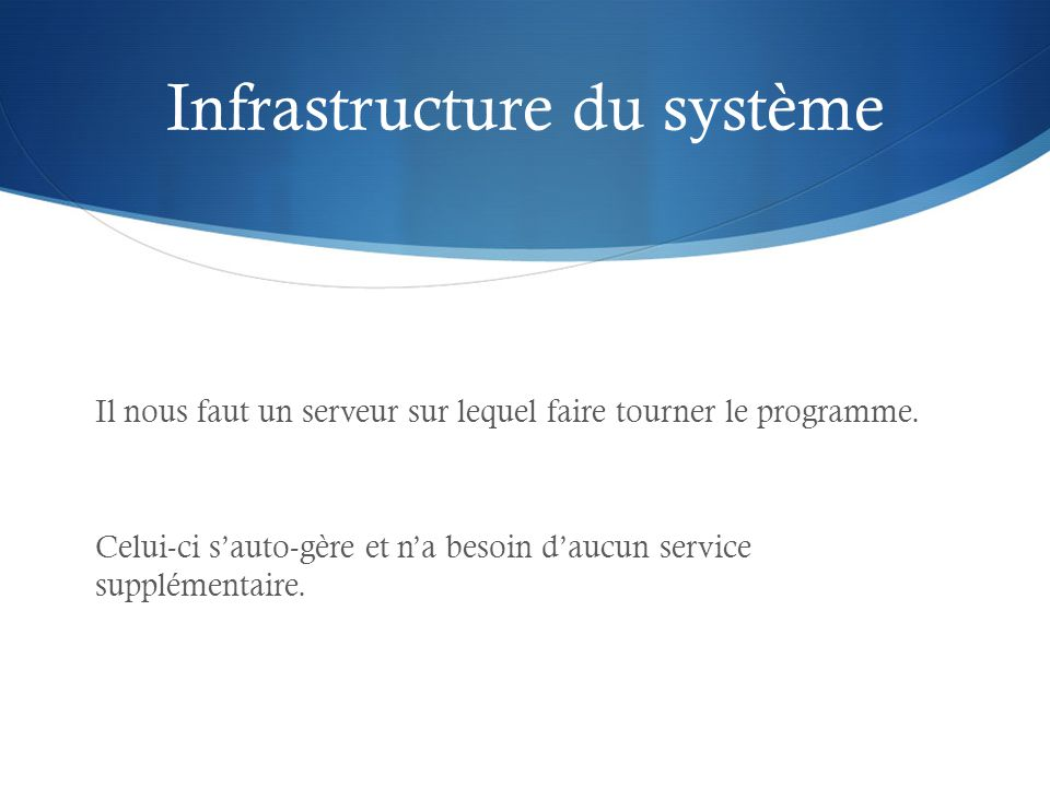 Infrastructure du système