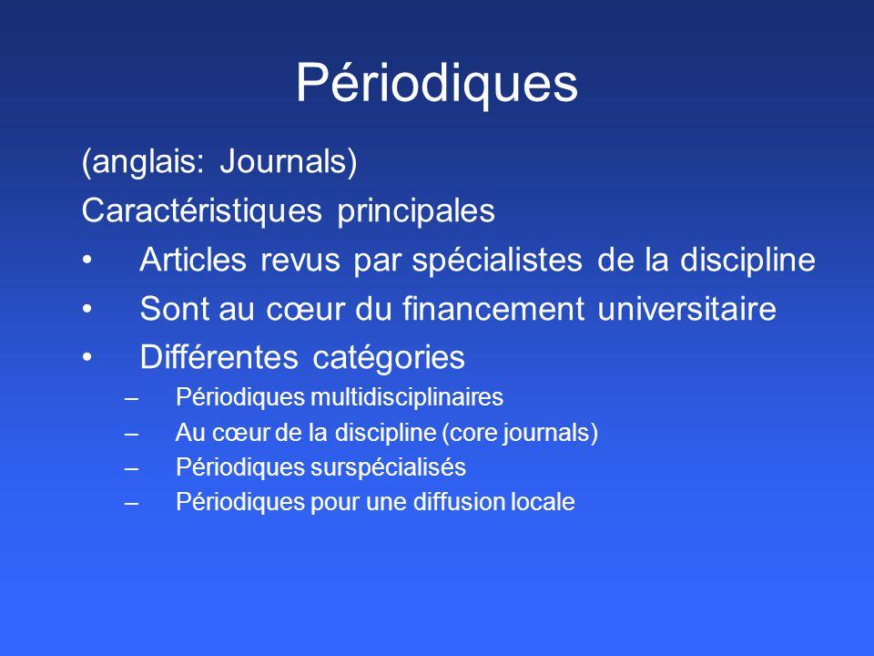 Périodiques (anglais: Journals) Caractéristiques principales