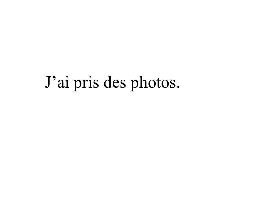J'ai pris des photos.