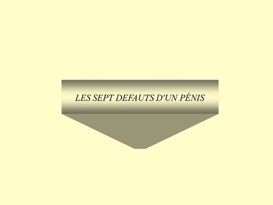 LES SEPT DEFAUTS D UN PÉNIS
