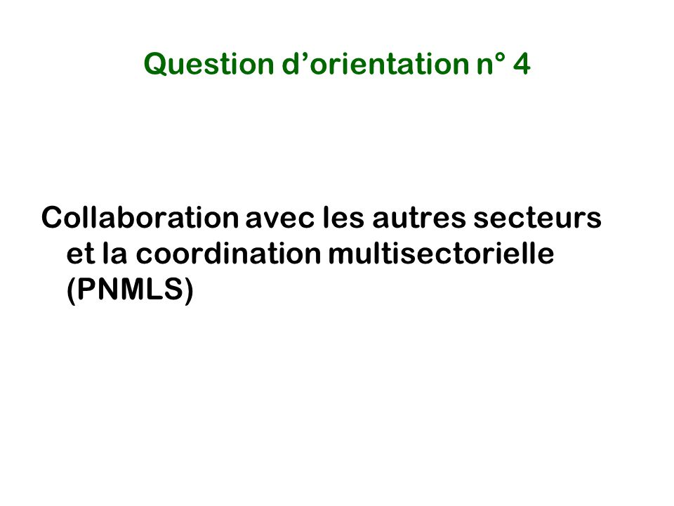 Question d'orientation n° 4