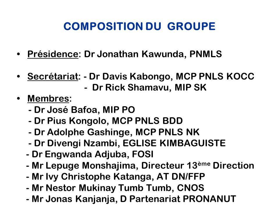 COMPOSITION DU GROUPE Présidence: Dr Jonathan Kawunda, PNMLS