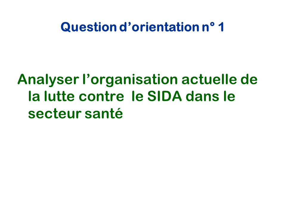 Question d'orientation n° 1