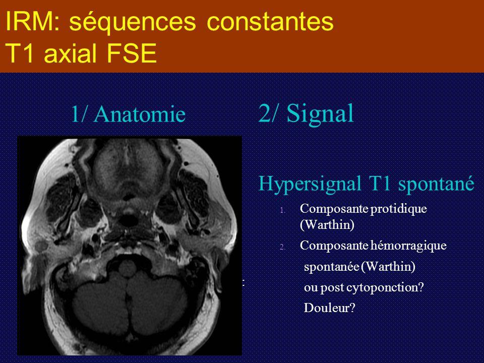 IRM: séquences constantes T1 axial FSE