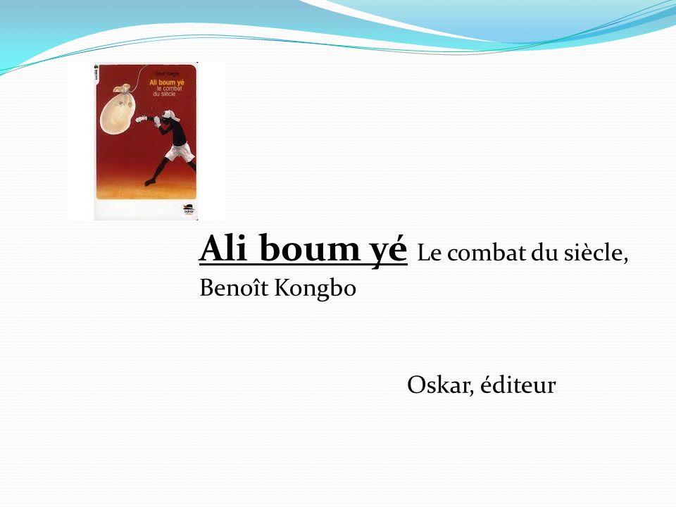 Ali boum yé Le combat du siècle,