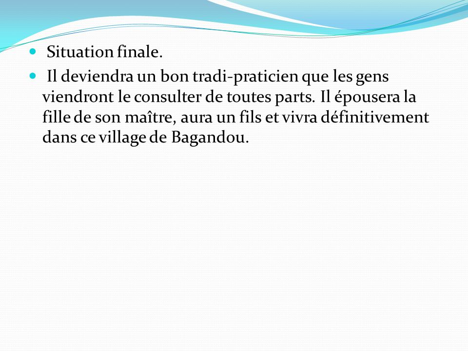 Situation finale.