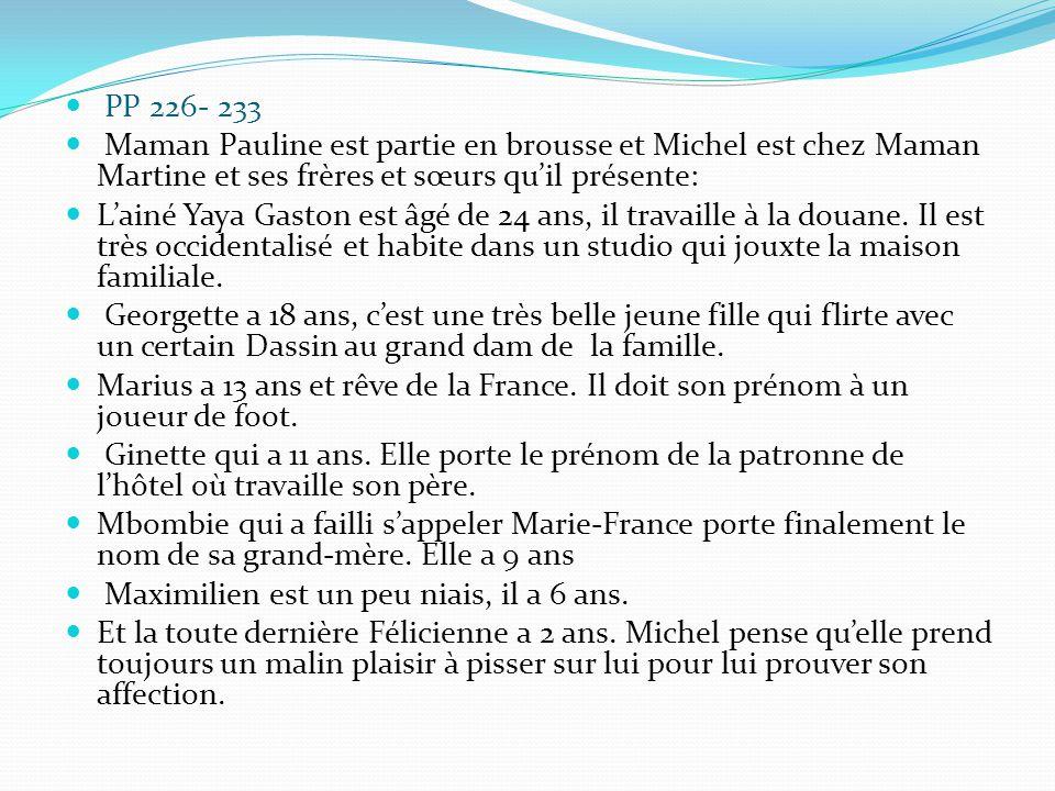 PP 226- 233 Maman Pauline est partie en brousse et Michel est chez Maman Martine et ses frères et sœurs qu'il présente: