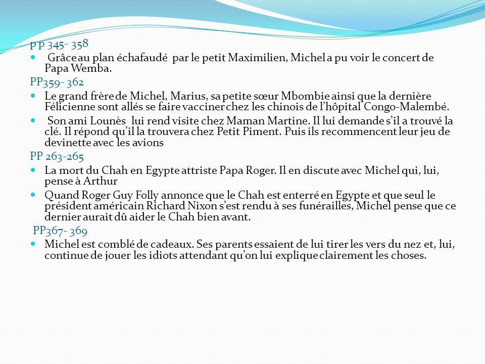 p p 345- 358 Grâce au plan échafaudé par le petit Maximilien, Michel a pu voir le concert de Papa Wemba.