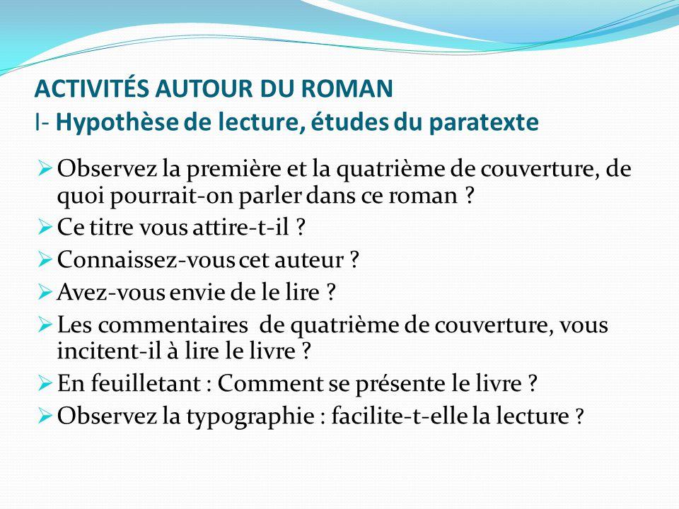 ACTIVITÉS AUTOUR DU ROMAN I- Hypothèse de lecture, études du paratexte