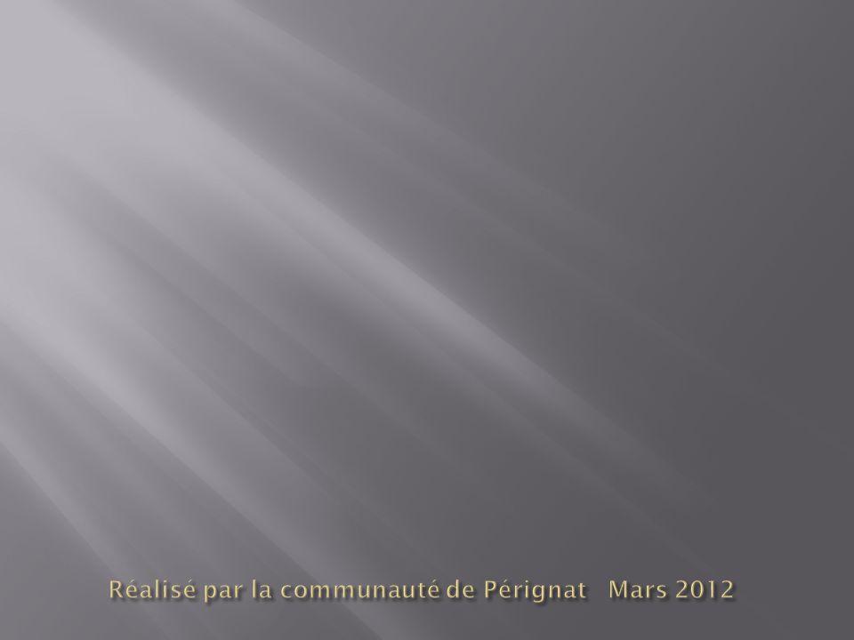 Réalisé par la communauté de Pérignat Mars 2012